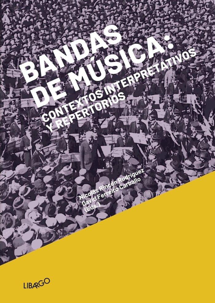 Bandas de musica contextos interpretativos y repertorios