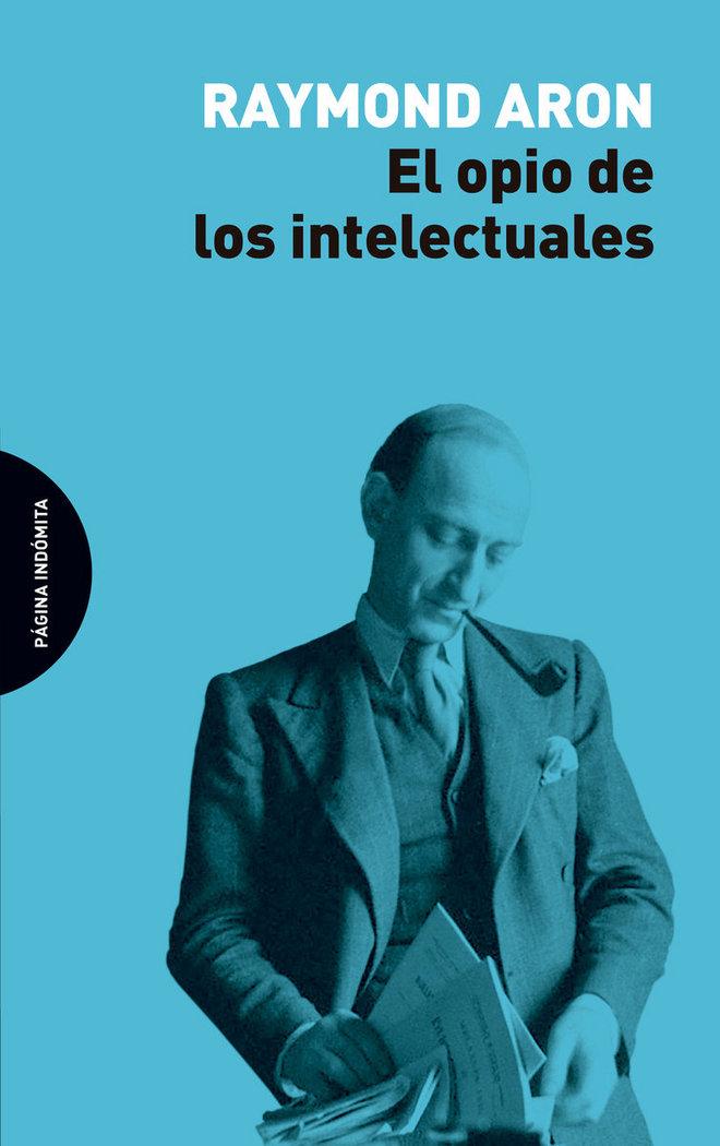 Opio de los intelectuales,el