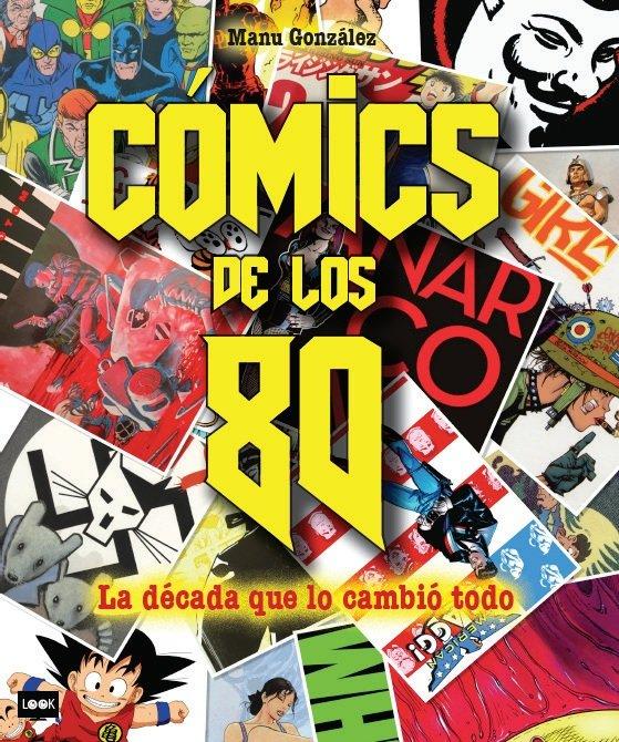 Comics de los 80 la decada que los cambio todo
