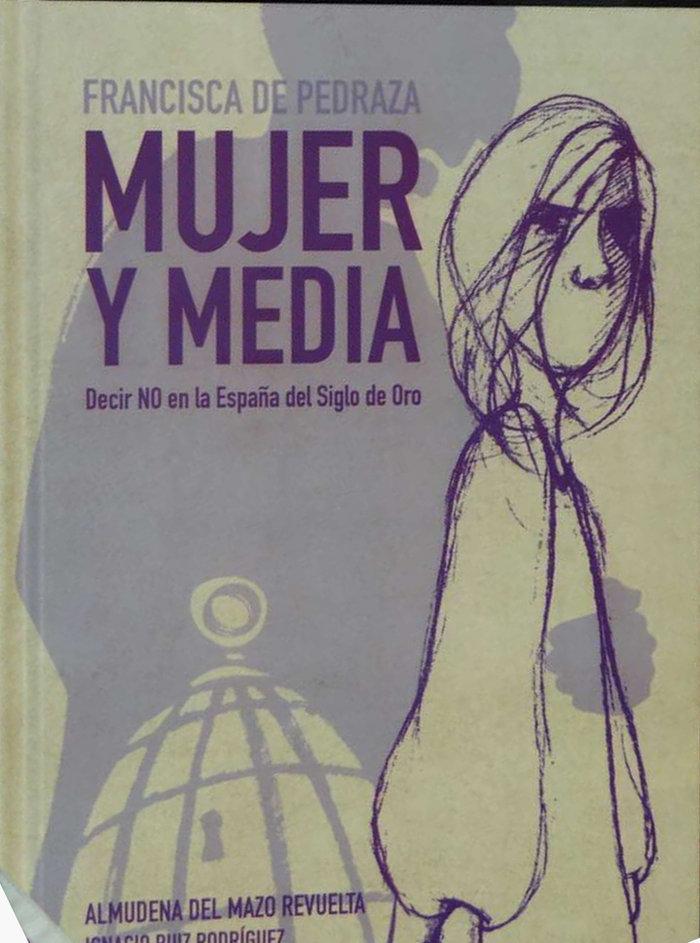 Francisca pedraza, mujer y media