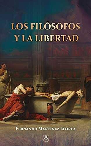 Filosofos y la libertad,los