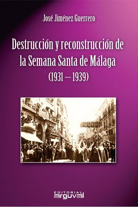 Destruccion y reconstruccion semana santa malaga 1931-1939