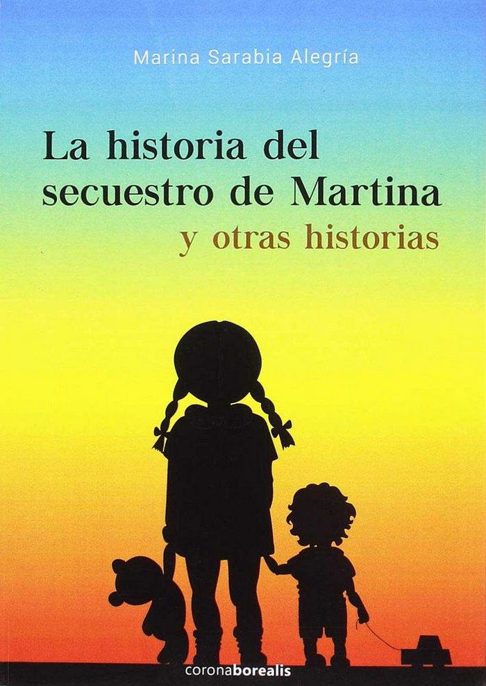 Historia del secuestro de martina y otras historias