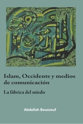 Islam occidente y medios de comunicacion la fabrica del mie