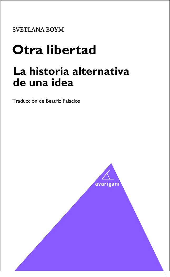 Otra libertad la historia alternativa de una idea