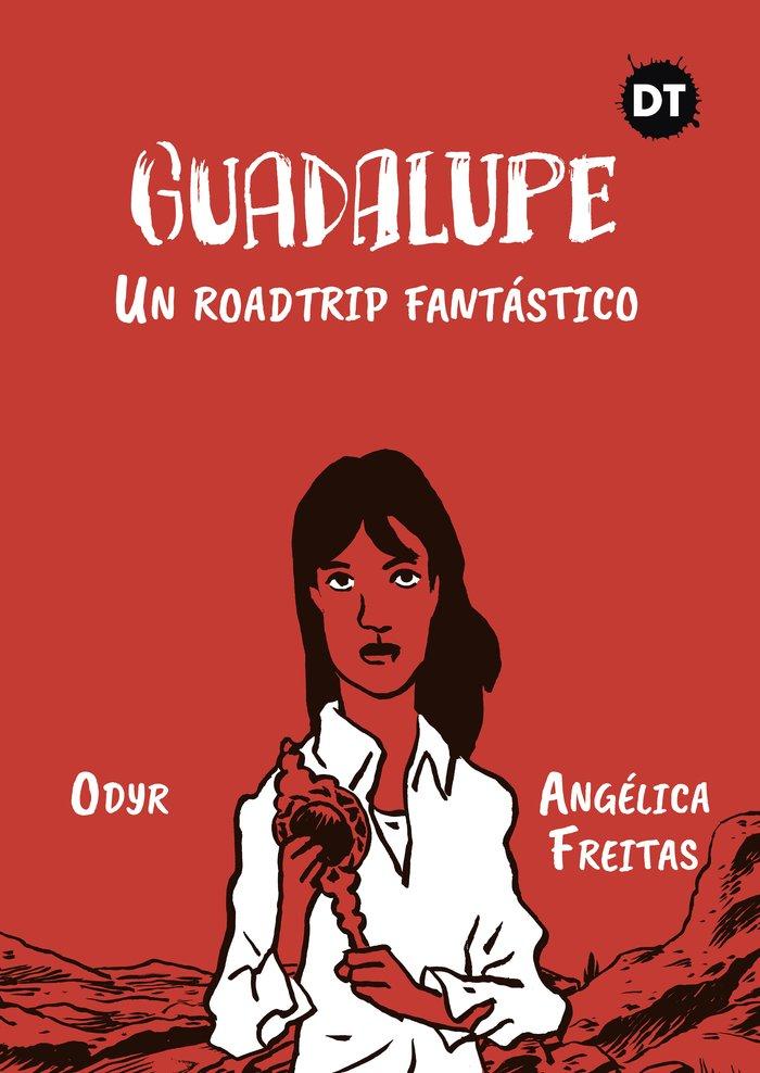 Guadalupe un roadtrip fantastico