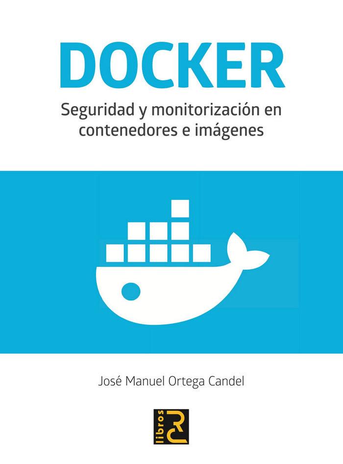 Docker seguridad y monitorizacion en contenedores e imagene