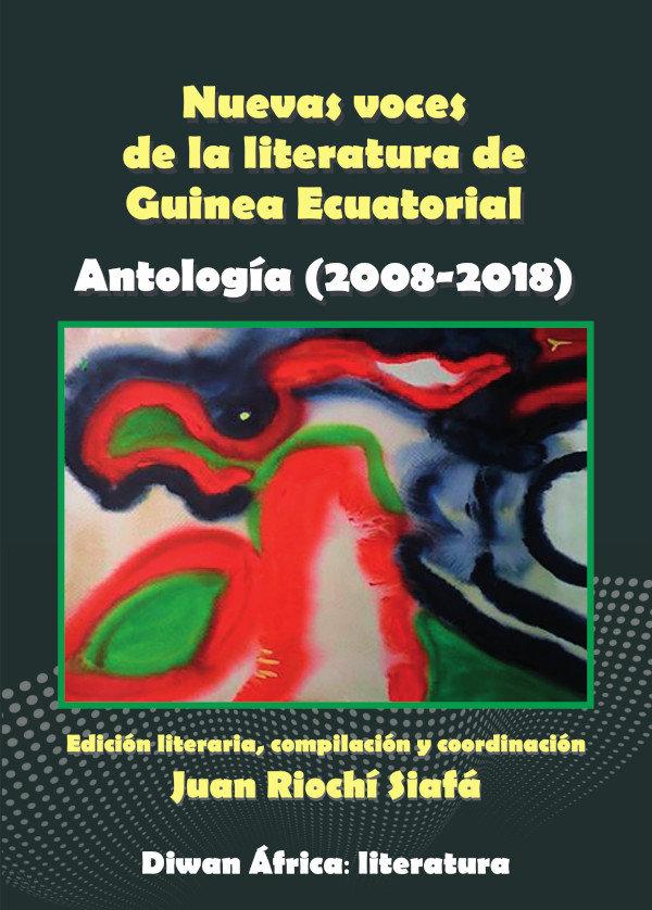 Nuevas voces de la literatura de guinea ecuatorial. antologi