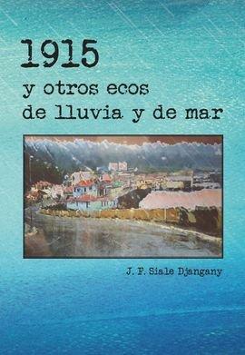1915 y otros ecos de lluvia y de mar