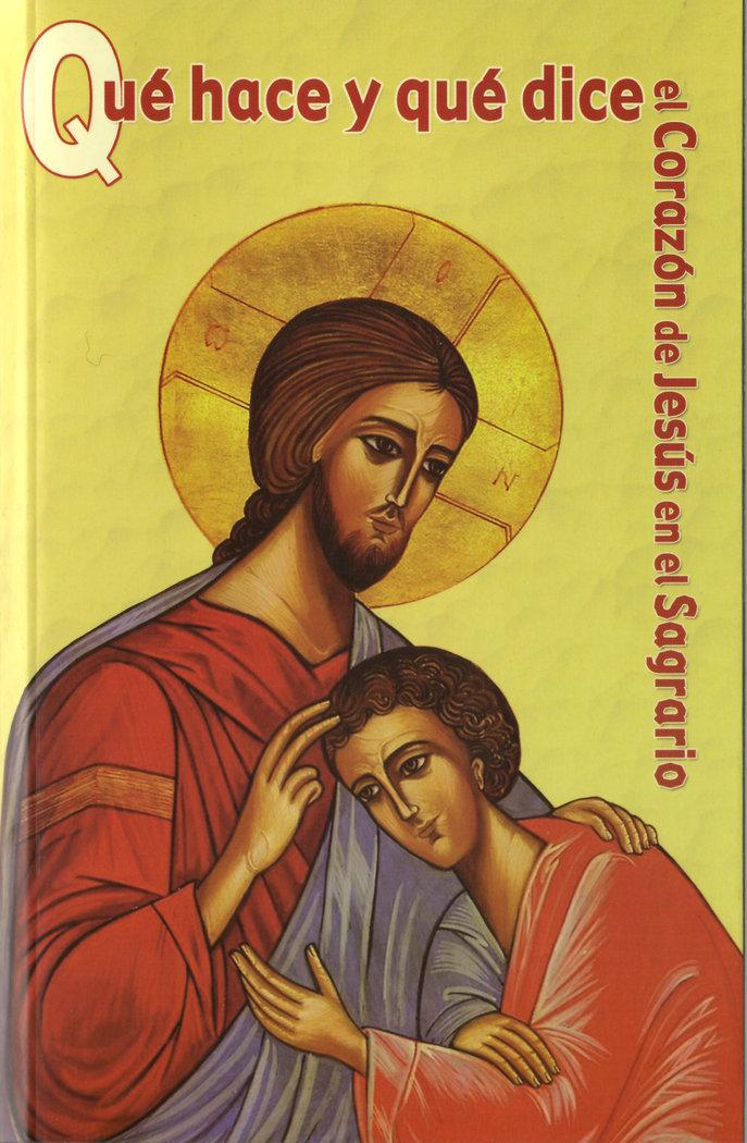 Que hace y que dice el corazon de jesus en el sagrario