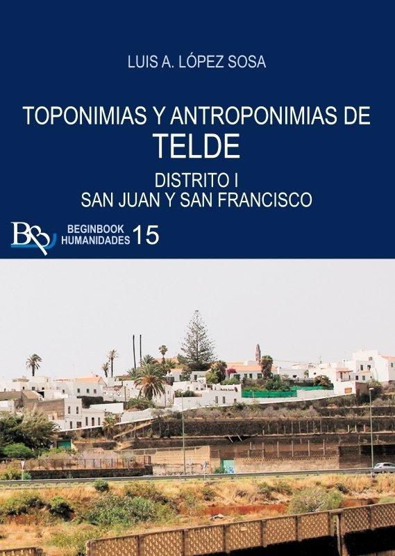 Toponimias y antroponimias de telde. distrito i: san juan y