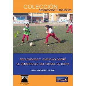 Reflexiones y vivencias sobre el desarrollo del futbol chin
