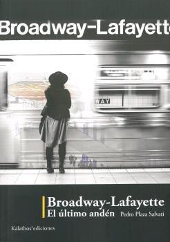 Broadway lafayette el ultimo anden