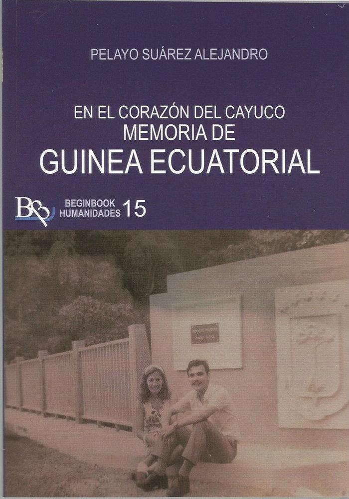 Memoria de guinea ecuatorial. en el corazon del cayuco