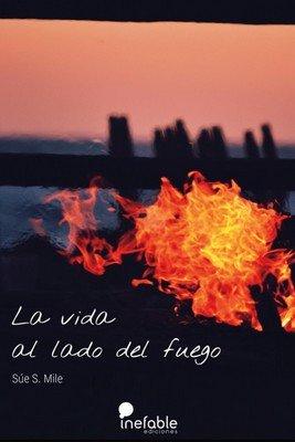 Vida al lado del fuego,la