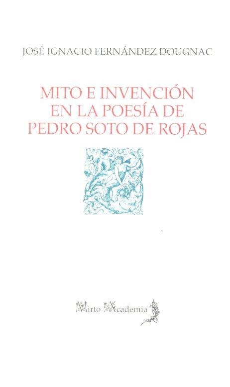 Mito e invencion en la poesia de pedro soto de rojas