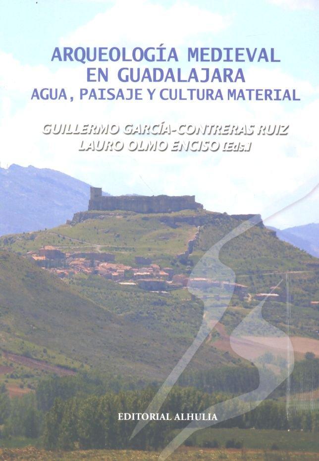 Arqueologia medieval en guadalajara agua paisaje y cultura