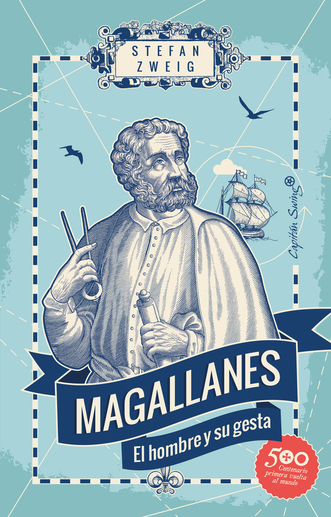 Magallanes el hombre y su gesta