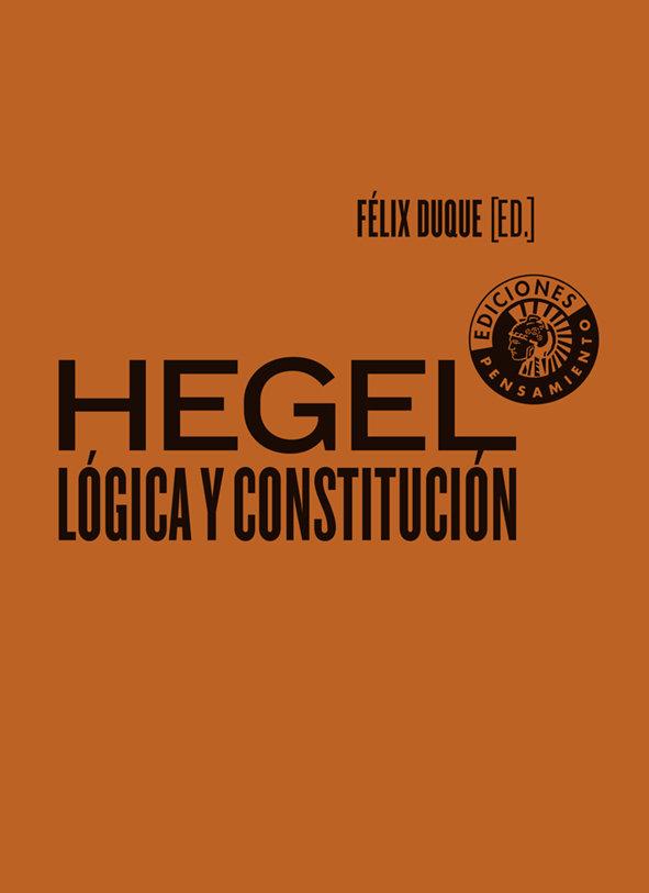 Hegel logica y constitucion