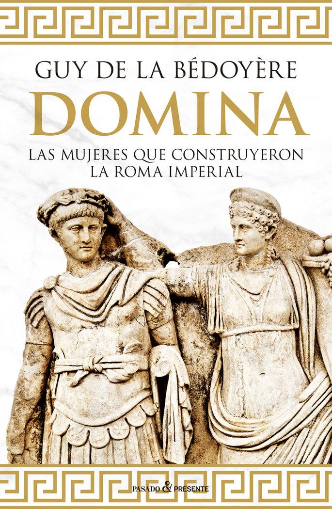 Domina las mujeres que construyeron la roma imperial