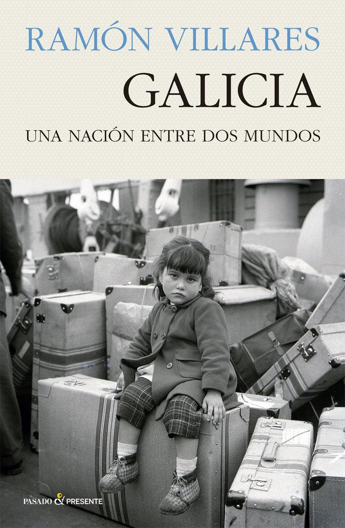 Galicia una nacion entre dos mundos