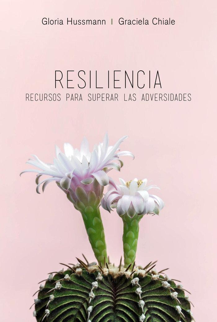 Resilencia recursos para superar las adversidades