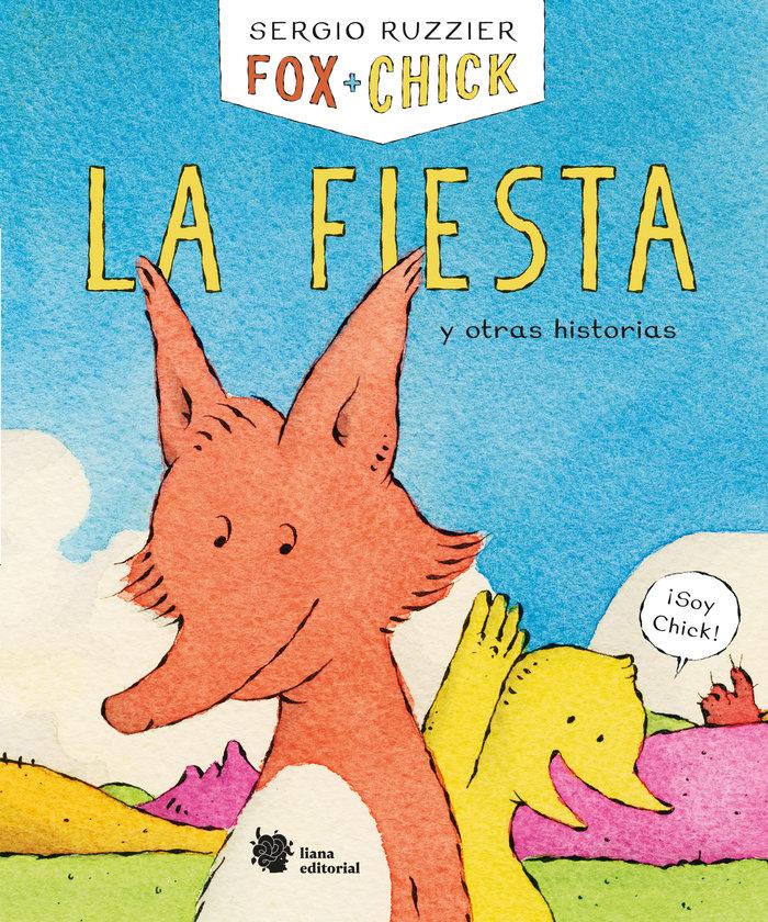 Fox y chick la fiesta y otras historias