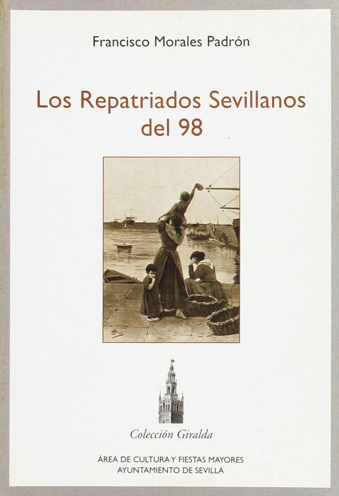 Repatriados sevillanos del 98,los