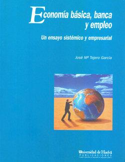Economia basica, banca y empleo