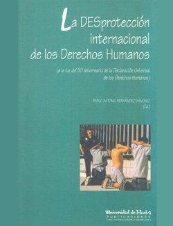 Desproteccion internacional de los derechos humanos,la
