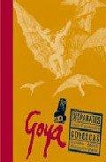 Goya: disparates goyescos (incluye cd)