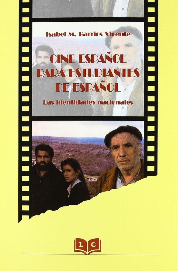 Cine espaÑol para estudiantes de espaÑol : las identidades n