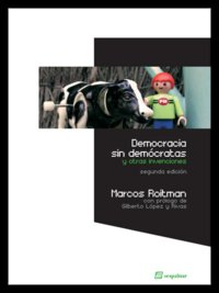 Democracia sin democratas y otras invenciones