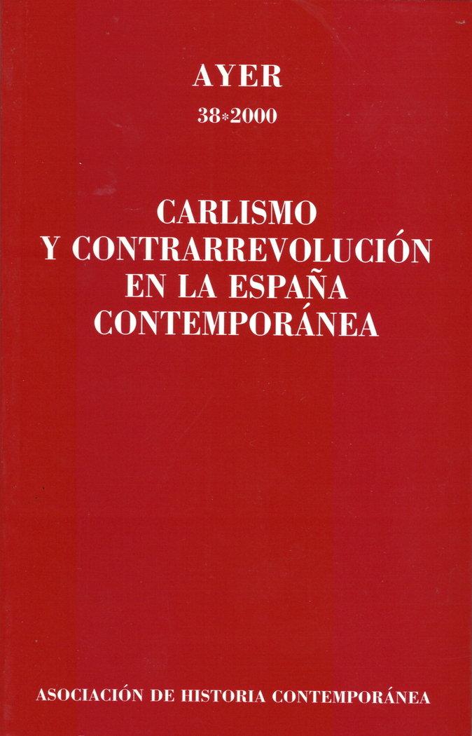 Ayer 38 carlismo contrarrevolucion españa contempo