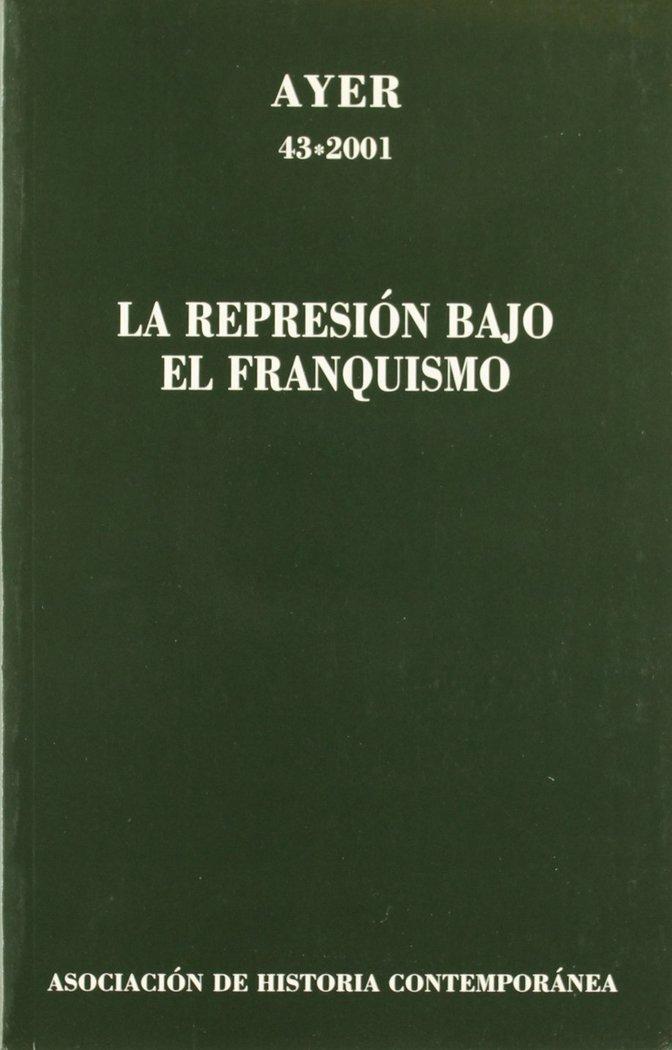 Ayer 43 la represion bajo el franquismo