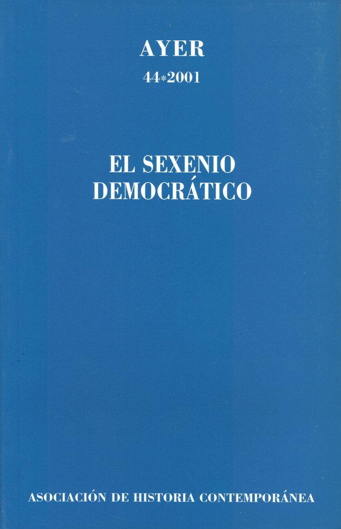 Ayer 44 el sexenio democratico