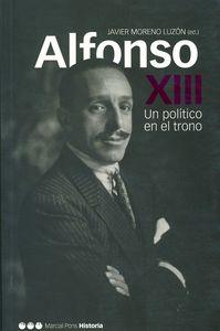Alfonso xiii un politico en el trono