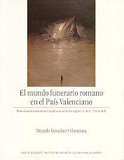 Mundo funerario romano en el pais valenciano,el