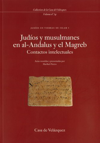 Judios y musulmanes en al-andalus y el magreb. contactos int