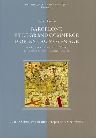 Barcelone et le grand commerce d'orient au moyen ¶ge