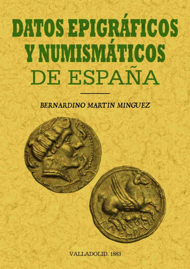 Datos epigraficos y numismaticos de españa