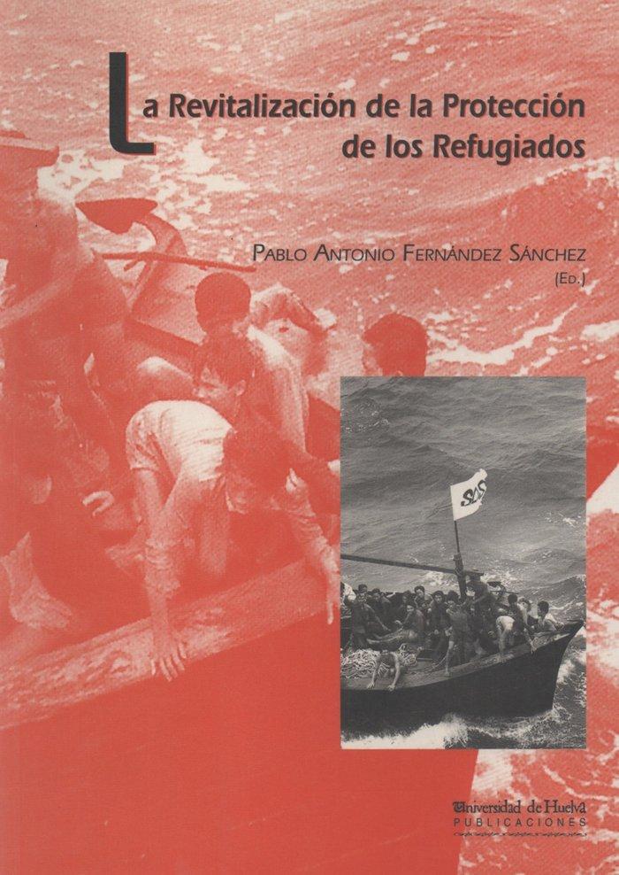 Revitalizacion de la proteccion de los refugiados,la
