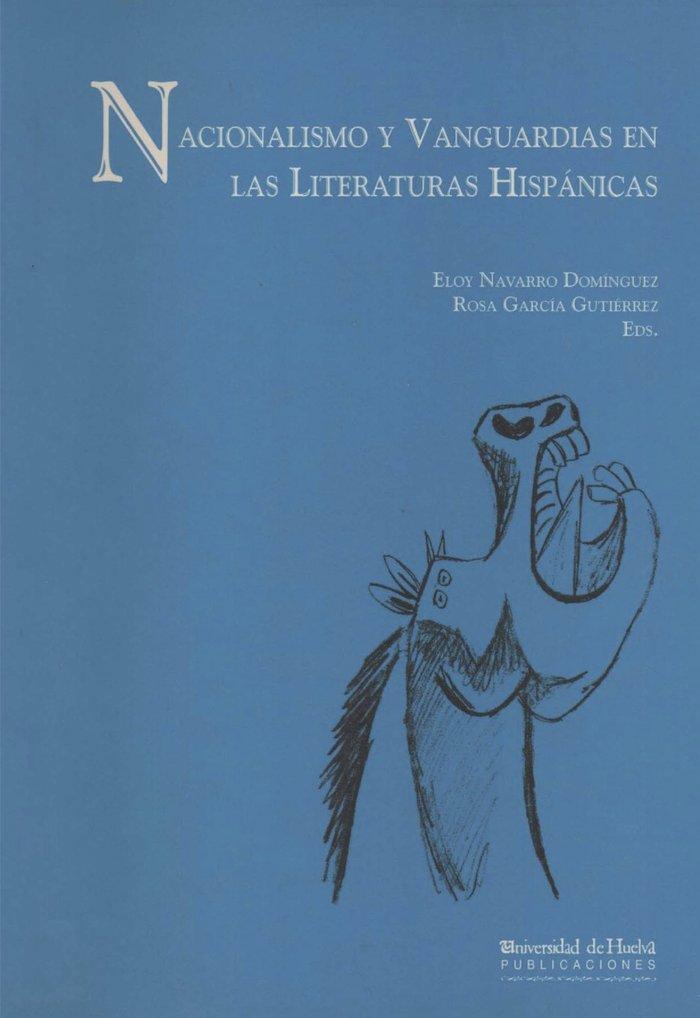 Nacionalismo y vanguardias en las literaturas hispanicas