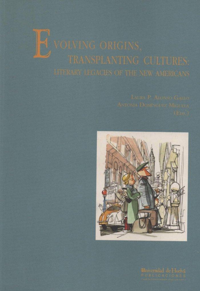 Evolving origins, transplanting cultures
