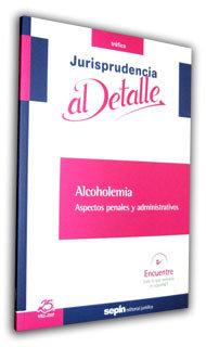 Alcoholemia. aspectos penales y administrativos