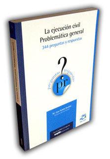 Ejecucion civil. problematica general. 344 preguntas y respu