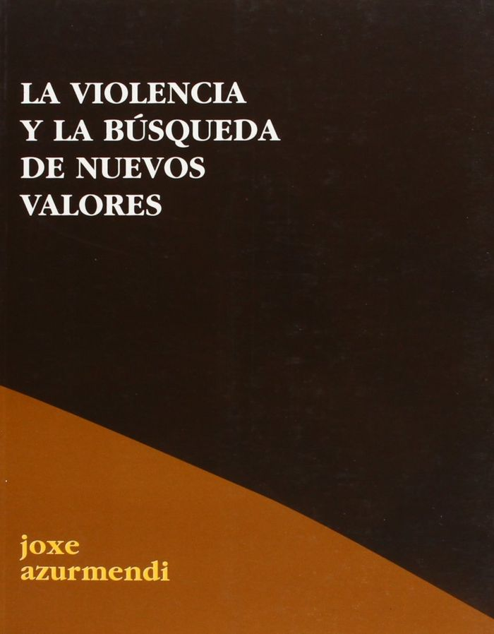 Violencia y la busqueda de nuevos valores,la