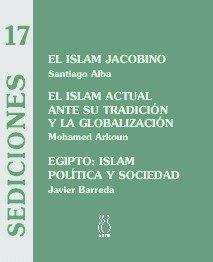 Islam jacobino/el islam actual ante su tradicion y la global
