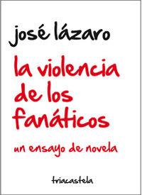 Violencia de los fanaticos,la
