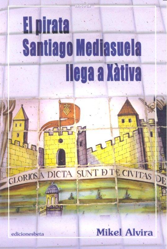 Pirata santiago mediasuela llega a xativa,el